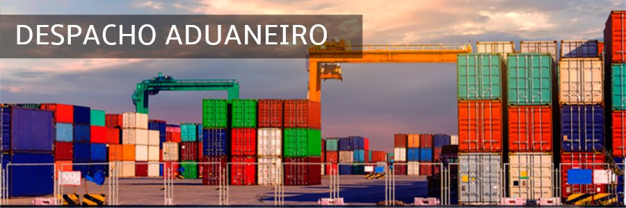 Despacho Aduaneiro Importação e Exportação